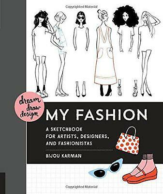 Dream, Draw, Design My Fashion: A Sketchbook for Artists, Designers, and Fashion