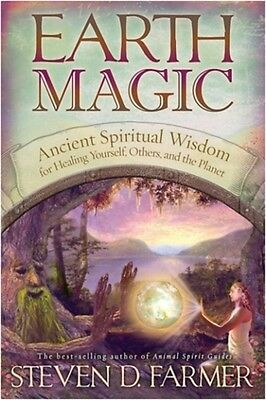 Earth Magic: Ancient Secrets For Healing Yourself And Others: Ancient Spiritual.