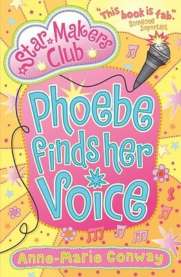 Phoebe Finds Her Voice (Star Makers Club) (Paperback), Conway, Anne-Marie, 9781.