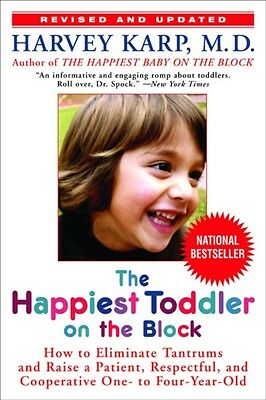 Happiest Toddler on the Block: How to Eliminate Tantrums and Raise a Patient, R.
