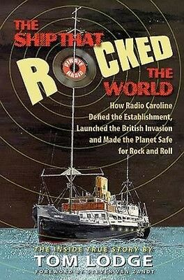 The Ship That Rocked the World: How Radio Caroline Defied the Establishment, Lau