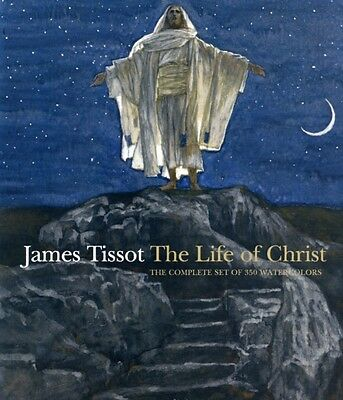 James Tissot: The Life of Christ (Hardcover), Dolkart, Judith F., Morgan, David.