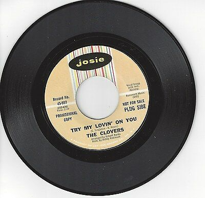 Original Northern Soul45-The Clovers-Try My Lovin' On You-Josie-Dj