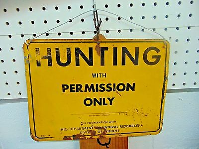 Vintage Ohio Hunting With Permission Only Sign Tin ! Sign 34