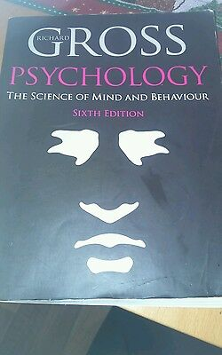 Richard Gross Psychology The Science of Mind and Behaviour Sixth Ed + extra book