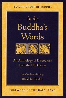 In the Buddha's Words: An Anthology of Discourses from the Pali Canon (Teaching.