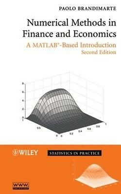 Numerical Methods in Finance and Economics: A MATLAB-Based Introduction by Paolo