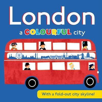 London a COLOURFUL city: With a fold-out city skyline! (Board book), Crisp, Dan.