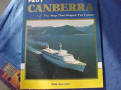 """P&O Line RMS CANBERRA - Book """"The Ship That Shaped The Future"""" Neil McCart 1989"""