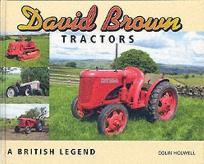David Brown Tractors: A British Legend (Hardcover), Colin Holwell, 9781904686019