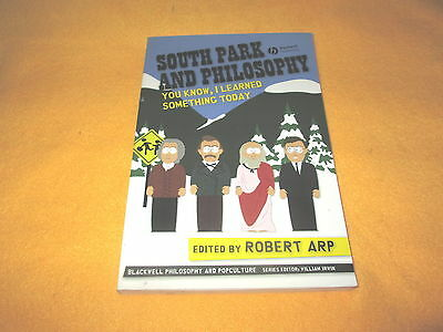 2007 South Park and Philosophy: You Know, I Learned Something Today Paperback