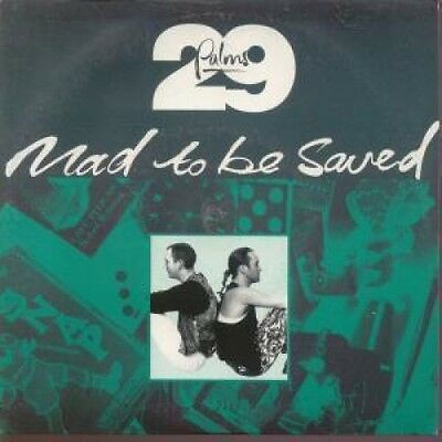 "29 PALMS Mad To Be Saved 7"" VINYL B/W Defenceless Live (Eirs177) Pic Sleeve UK"