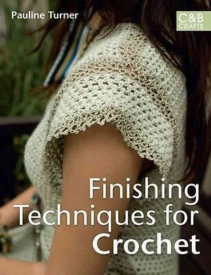 Finishing Techniques for Crochet by Pauline Turner Paperback Book (English)