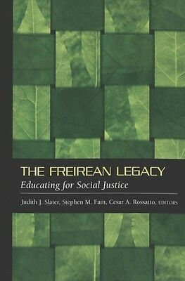 The Freirean Legacy: Educating for Social Justice (Counterpoints Studies in the.
