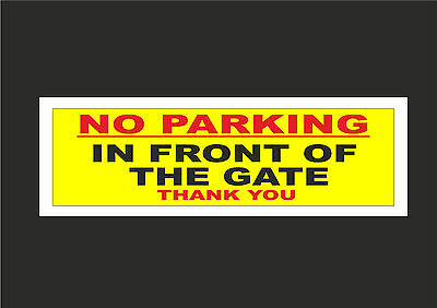 No Parking In Front Of The Gate Thank You Sign Or Sticker 300 x 100mm - Access