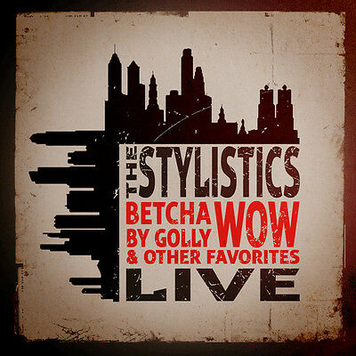 The Stylistics - Betcha By Golly Wow & Other Favorites: Live [New CD] Manufactur