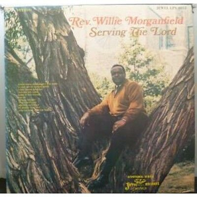 REV WILLIE MORGANFIELD Serving The Lord LP VINYL 11 Track (Lps0052) US Jewel