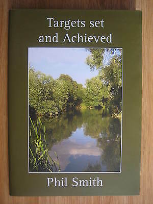 Signed TARGETS SET AND ACHIEVED Fishing Book PHIL SMITH Barbel Tench Carp Perch