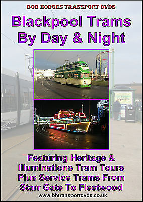 Blackpool Trams By Day & Night, Featuring Heritage & Illuminated Trams.