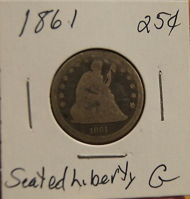 1861 Seated Liberty Quarter -Over 150 Years Old - G (Good)