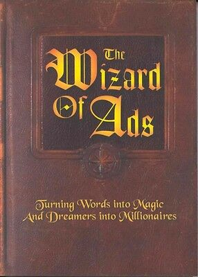 The Wizard of Ads: Turning Words Into Magic and Dreamers Into Millionaires by Ro