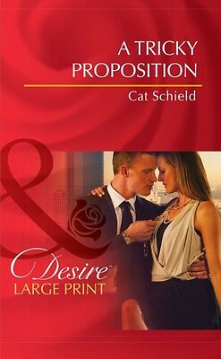 A Tricky Proposition (Mills & Boon Largeprint Desire) (Hardcover), Schield, Cat.