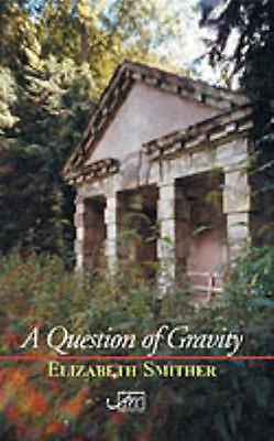 A Question of Gravity (Paperback), Smither, Elizabeth, Kinsella, John, 97819000.