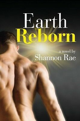 Earth Reborn (Paperback), Shannon Rae, 9781934625767
