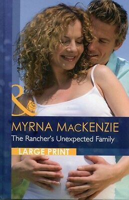 The Rancher's Unexpected Family (Mills & Boon Largeprint Romance) (Hardcover), .