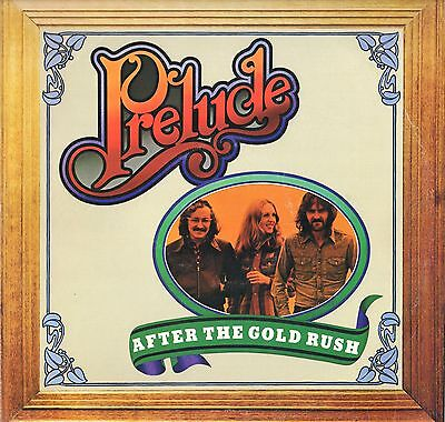 Prelude - After The Goldrush US Vinyl LP VG+   ILPS 9282