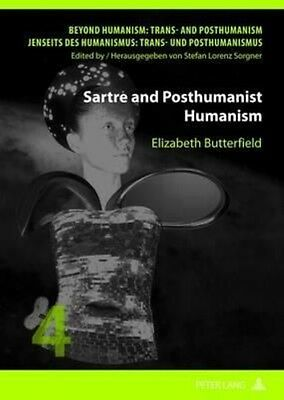 Sartre and Posthumanist Humanism by Elizabeth C. Butterfield Hardcover Book (Eng