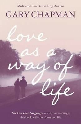 Love as a Way of Life by Gary Chapman Paperback Book