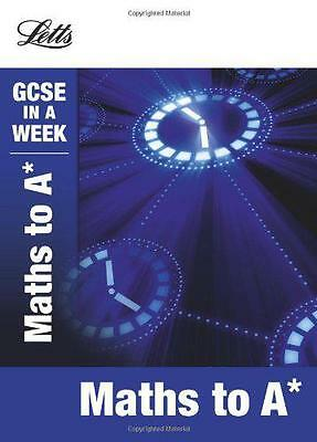 Letts GCSE In a Week - Maths to A, Fiona Mapp | Paperback Book | 9781844196258 |