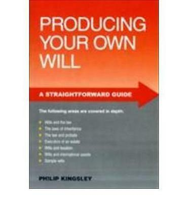 Producing Your Own Will (Straightforward Guides) by Philip Kingsley | Paperback