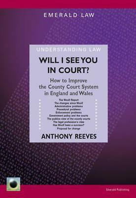 Will I See You in Court?: How to Improve the County Courts in England and Wales
