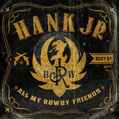 Hank Williams Jr. - Best Of-All My Rowdy Friends [New CD]