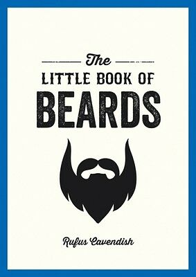 The Little Book Of Beards (Paperback), Cavendish, Rufus, 9781849536233