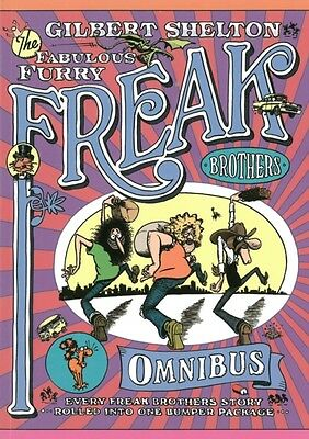 Freak Brothers Omnibus, The: Every Freak Brothers Story Rolled into One Bumper .