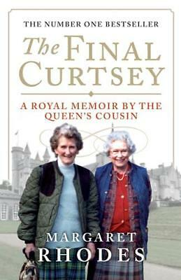The Final Curtsey A Royal Memoir by the Queen's , Margaret Rhodes, New