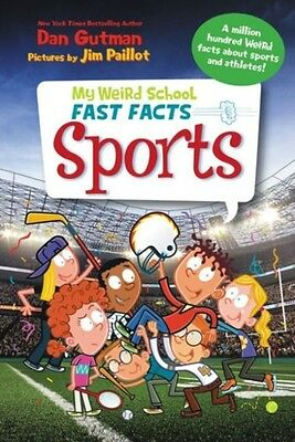 My Weird School Fast Facts: Sports (Paperback), Gutman, Dan, Paillot, Jim, 9780.