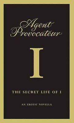 The Secret Life of I: An Erotic Novella by Agent Provocateur Hardcover Book (Eng