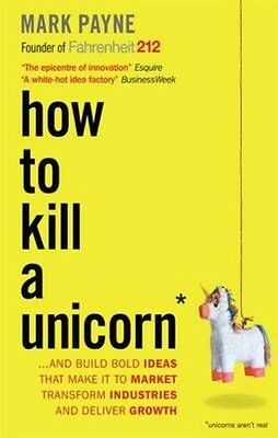 How to Kill a Unicorn by Mark Payne Paperback Book