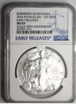 2016 W Burnished Silver Eagle EARLY RELEASES Lettered Edge ~ 30th BL~ NGC MS 69