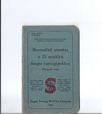 Antique Hungarian 1928 Singer Model 15 Sewing Machine Instruction Manual