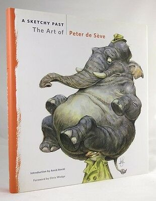 A Sketchy Past: The Art of Peter de Seve by  Peter    de Seve First Edition lush