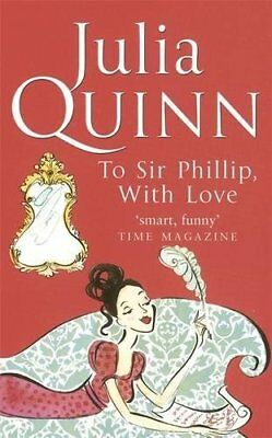 To Sir Phillip, With Love: Bridgerton Family Series: Book 5, Julia Quinn | Paper