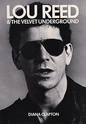 Lou Reed & The Velvet Underground By Diana Clapton 1987 Biography Uk Import