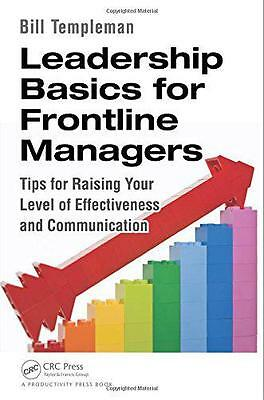 Leadership Basics for Frontline Managers: Tips for Raising Your Level of Effecti