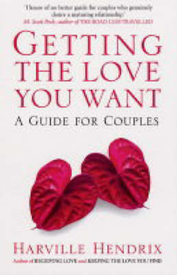 Getting The Love You Want: A Guide for Couples, Hendrix, Harville, New