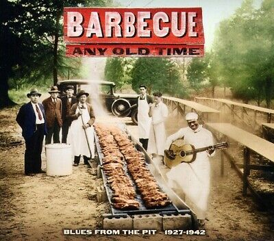 Various Artists - Barbecue Any Old Time: Blues From The Pit 1927-1942 [New CD]